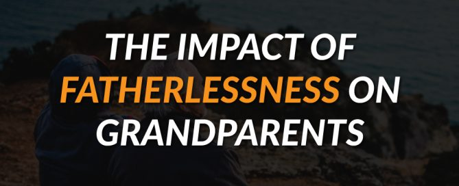 The-Impact-of-Fatherlessness-on-Grandparents