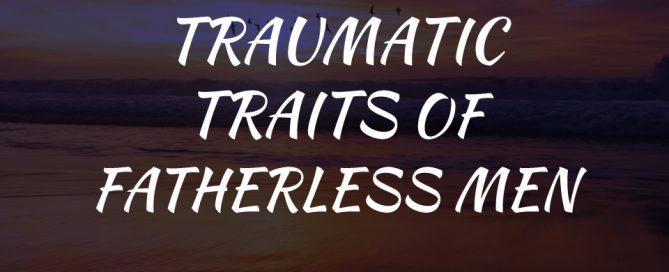 Traumatic-trait
