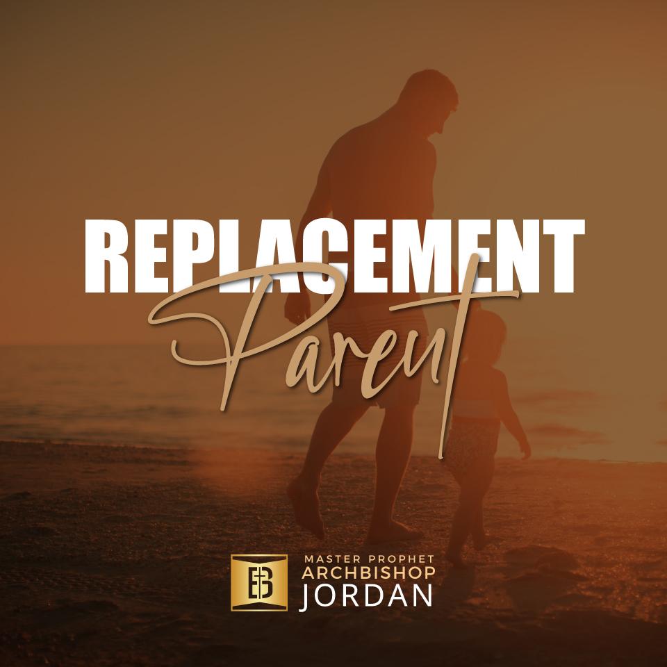 replacement parents